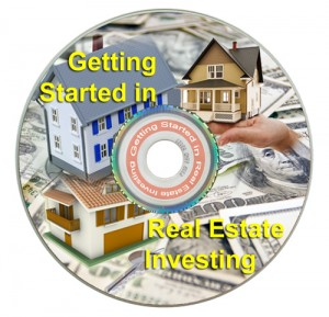 Getting Started in Real Estate Investing - real estate coach, real estate mentor, real estate consultant, wholesaling houses, flipping houses, owner financing, lease option, lease purchase, rent-to-own, land contract, rental property, investment property